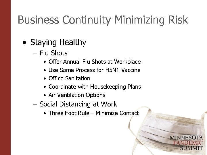 Business Continuity Minimizing Risk • Staying Healthy – Flu Shots • • • Offer