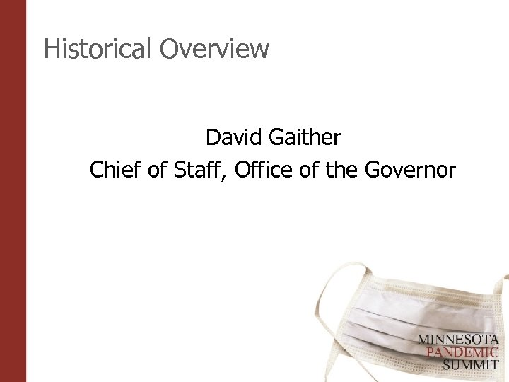 Historical Overview David Gaither Chief of Staff, Office of the Governor