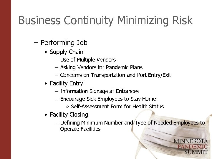 Business Continuity Minimizing Risk – Performing Job • Supply Chain – Use of Multiple