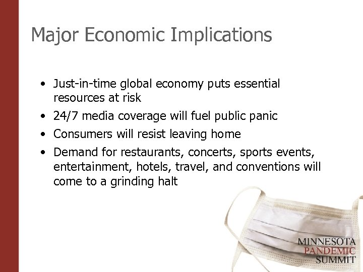 Major Economic Implications • Just-in-time global economy puts essential resources at risk • 24/7