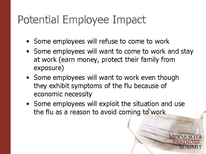 Potential Employee Impact • Some employees will refuse to come to work • Some