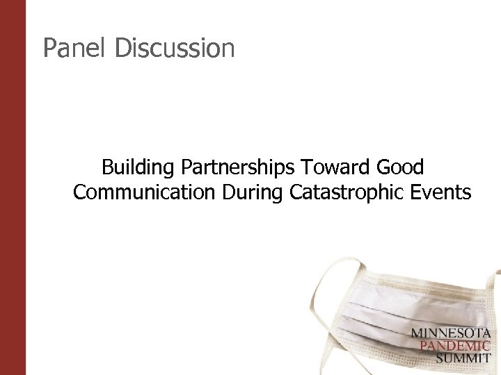 Panel Discussion Building Partnerships Toward Good Communication During Catastrophic Events