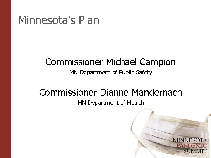 Minnesota's Plan Commissioner Michael Campion MN Department of Public Safety Commissioner Dianne Mandernach MN