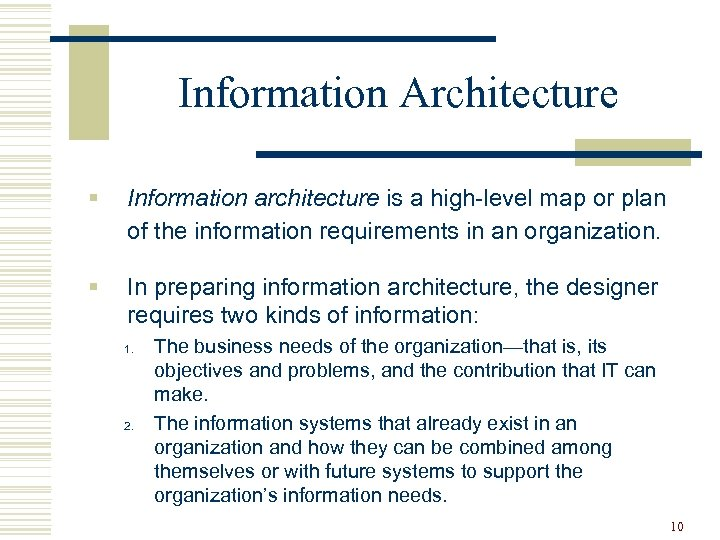 Information Architecture § Information architecture is a high-level map or plan of the information
