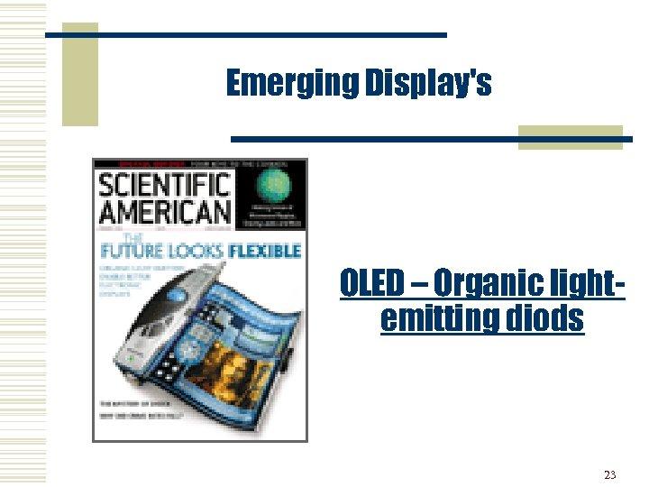 Emerging Display's OLED – Organic lightemitting diods 23