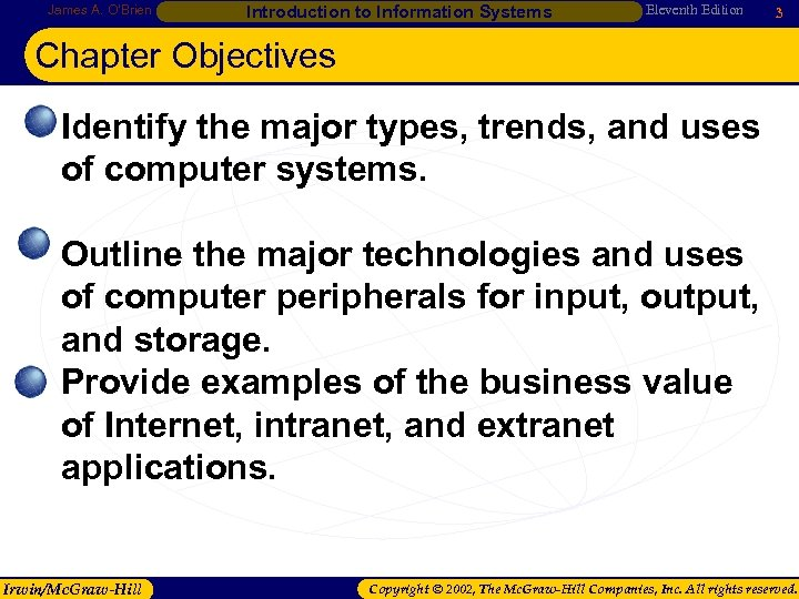 James A. O'Brien Introduction to Information Systems Eleventh Edition 3 Chapter Objectives • Identify
