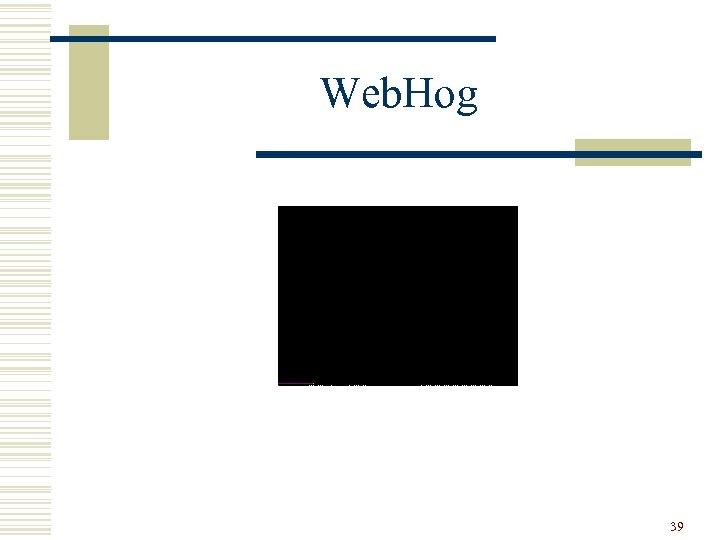 Web. Hog 39