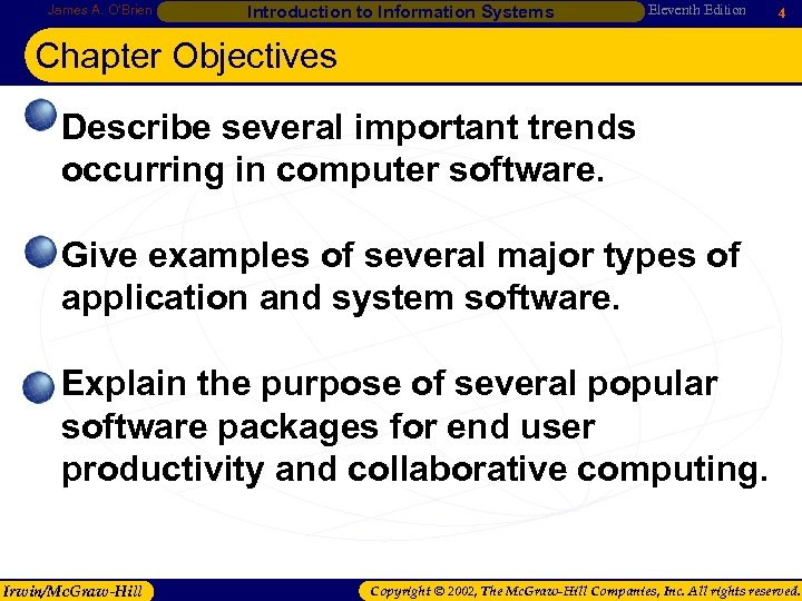 James A. O'Brien Introduction to Information Systems Eleventh Edition 4 Chapter Objectives • Describe