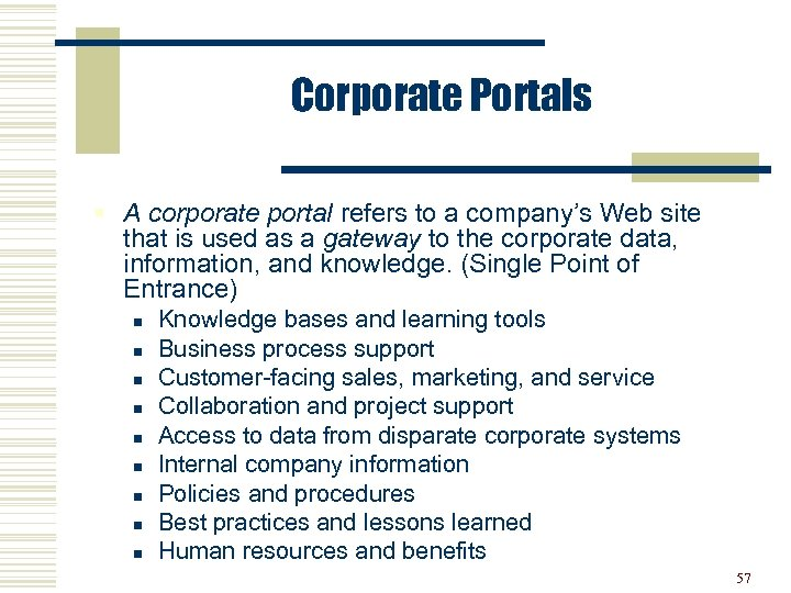 Corporate Portals § A corporate portal refers to a company's Web site that is