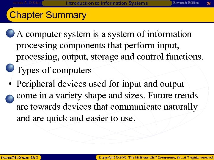 James A. O'Brien Introduction to Information Systems Eleventh Edition 58 Chapter Summary • A