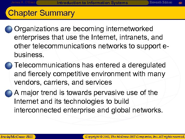James A. O'Brien Introduction to Information Systems Eleventh Edition 60 Chapter Summary • Organizations