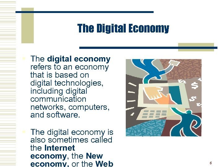 The Digital Economy § The digital economy refers to an economy that is based
