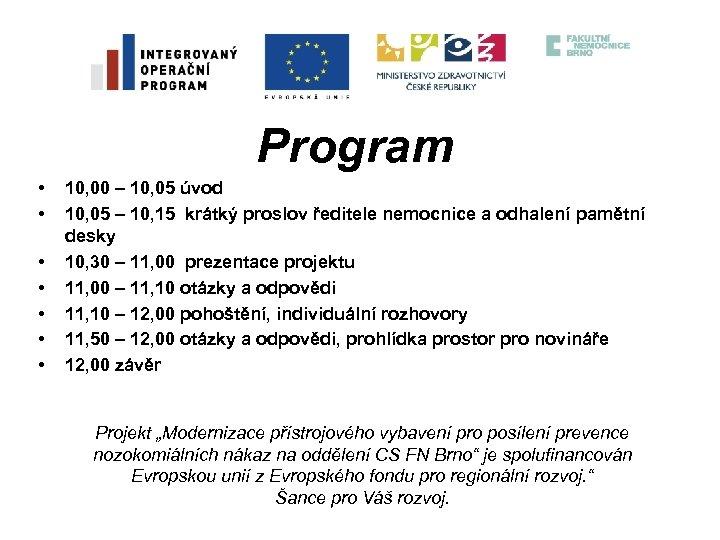 Program • • 10, 00 – 10, 05 úvod 10, 05 – 10, 15