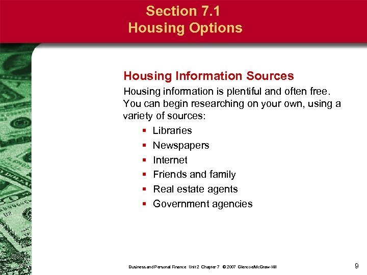 Section 7. 1 Housing Options Housing Information Sources Housing information is plentiful and often