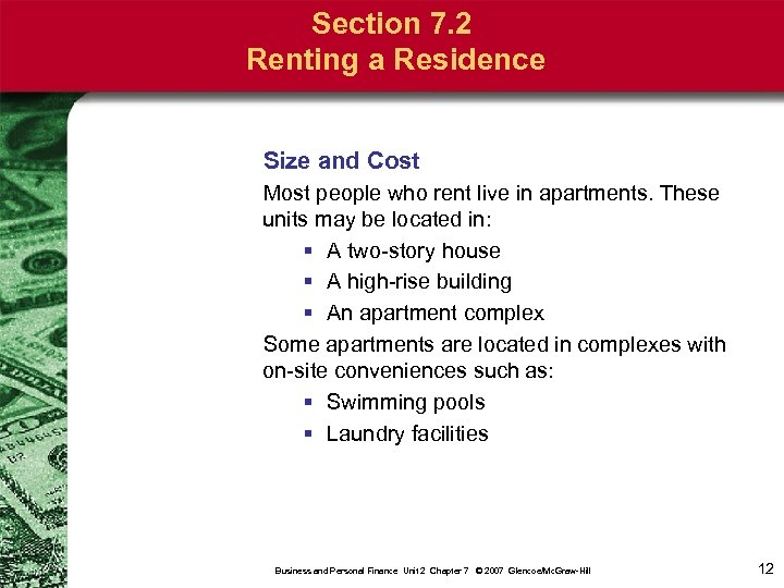 Section 7. 2 Renting a Residence Size and Cost Most people who rent live