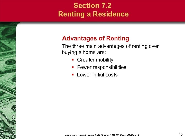 Section 7. 2 Renting a Residence Advantages of Renting The three main advantages of