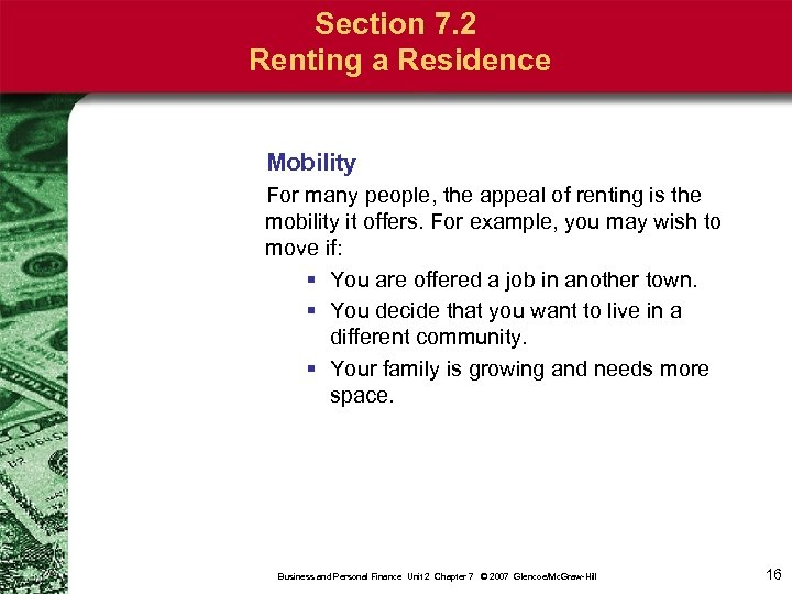 Section 7. 2 Renting a Residence Mobility For many people, the appeal of renting