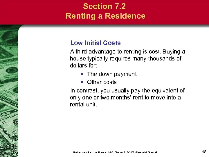 Section 7. 2 Renting a Residence Low Initial Costs A third advantage to renting