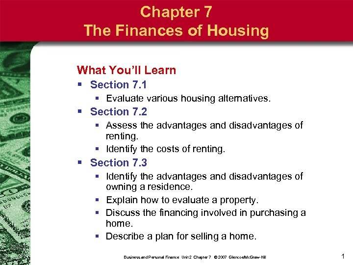 Chapter 7 The Finances of Housing What You'll Learn § Section 7. 1 §
