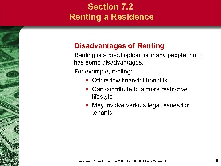 Section 7. 2 Renting a Residence Disadvantages of Renting is a good option for