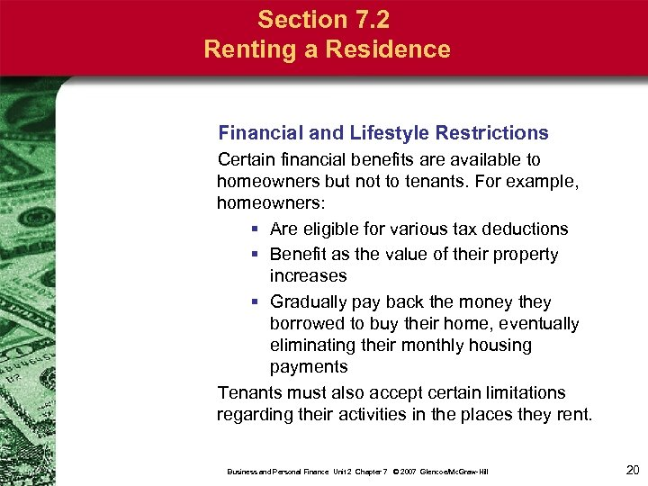 Section 7. 2 Renting a Residence Financial and Lifestyle Restrictions Certain financial benefits are