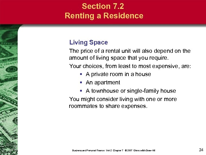 Section 7. 2 Renting a Residence Living Space The price of a rental unit