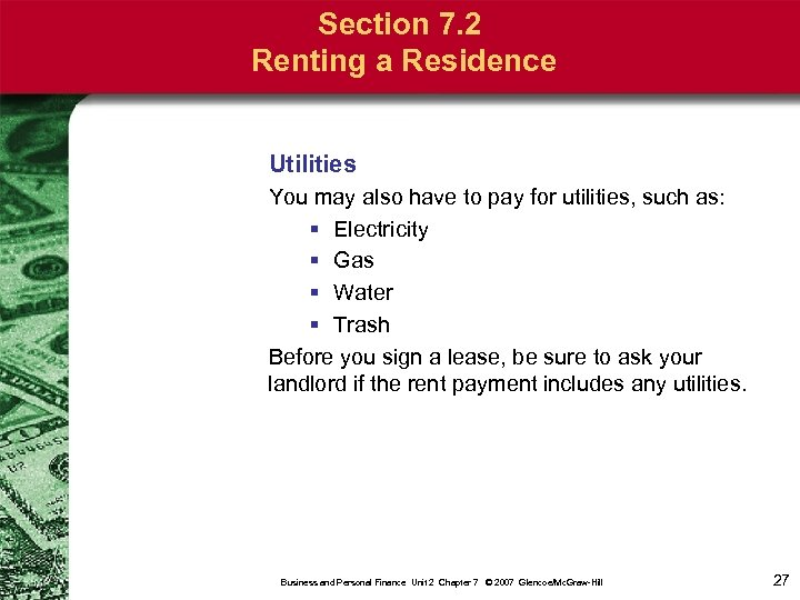 Section 7. 2 Renting a Residence Utilities You may also have to pay for