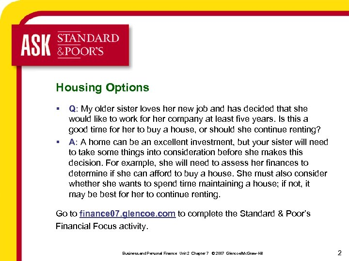 Housing Options § § Q: My older sister loves her new job and has