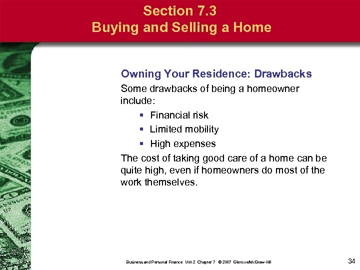 Section 7. 3 Buying and Selling a Home Owning Your Residence: Drawbacks Some drawbacks