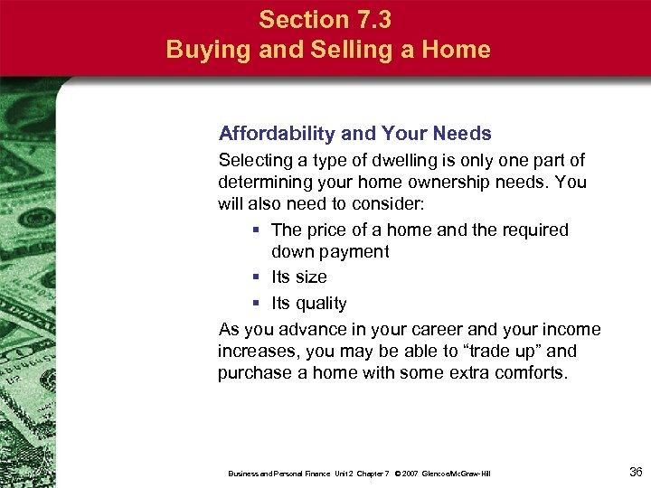 Section 7. 3 Buying and Selling a Home Affordability and Your Needs Selecting a
