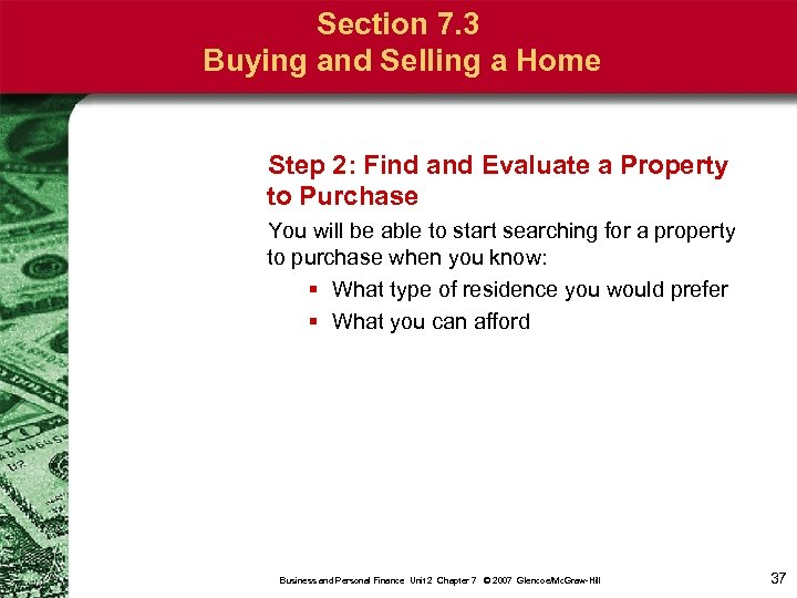 Section 7. 3 Buying and Selling a Home Step 2: Find and Evaluate a