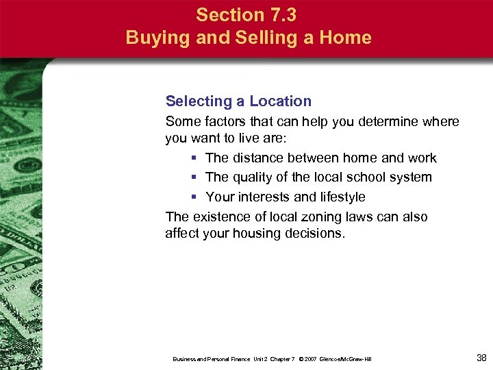 Section 7. 3 Buying and Selling a Home Selecting a Location Some factors that