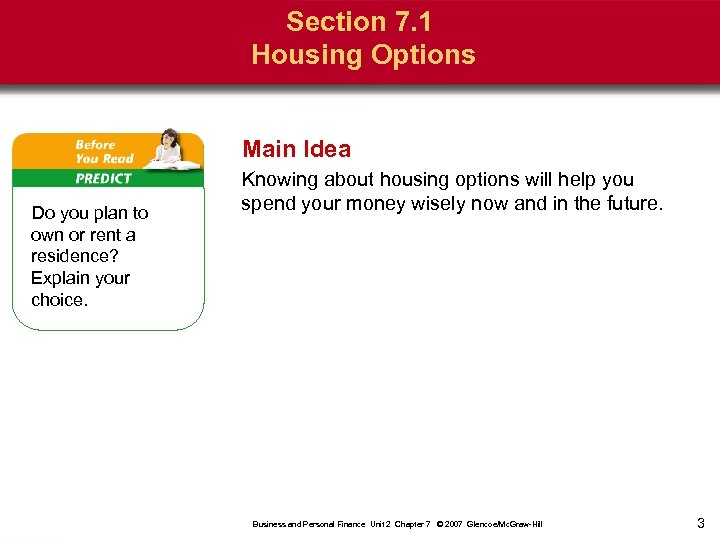 Section 7. 1 Housing Options Main Idea Do you plan to own or rent