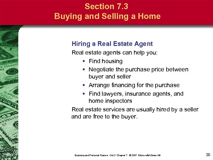 Section 7. 3 Buying and Selling a Home Hiring a Real Estate Agent Real