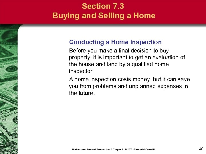 Section 7. 3 Buying and Selling a Home Conducting a Home Inspection Before you
