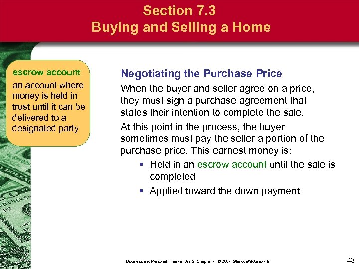 Section 7. 3 Buying and Selling a Home escrow account an account where money