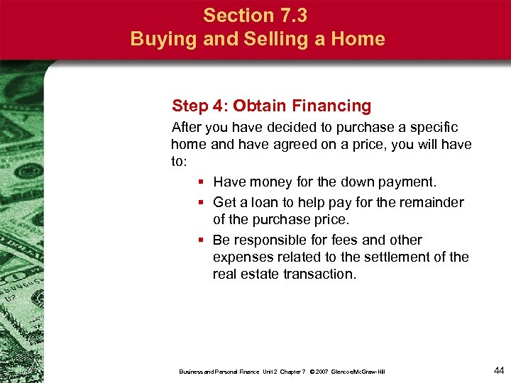 Section 7. 3 Buying and Selling a Home Step 4: Obtain Financing After you