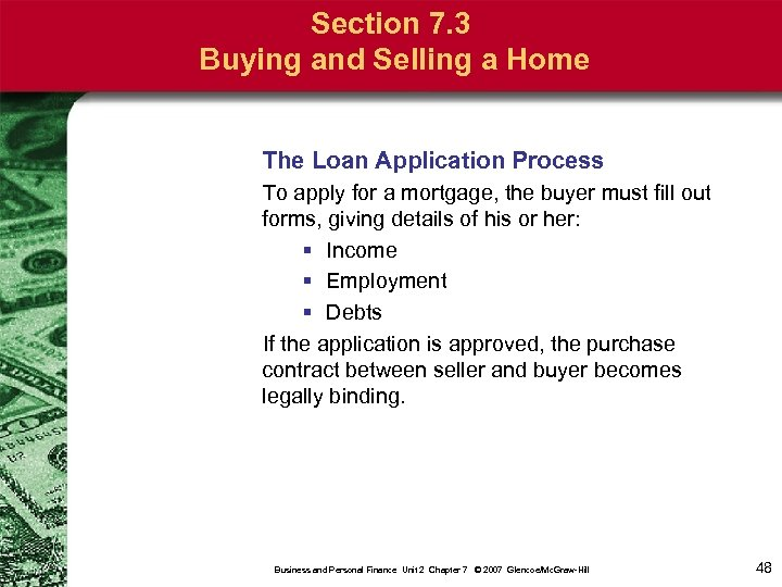 Section 7. 3 Buying and Selling a Home The Loan Application Process To apply
