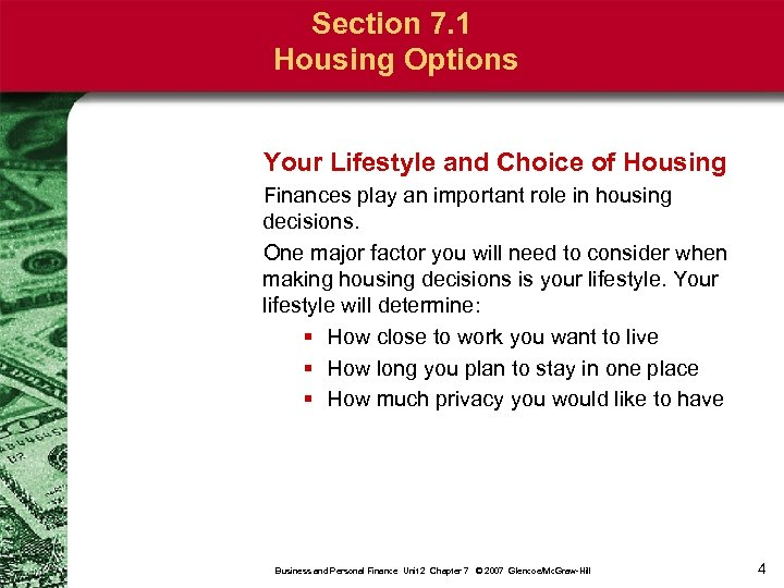 Section 7. 1 Housing Options Your Lifestyle and Choice of Housing Finances play an