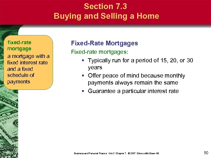 Section 7. 3 Buying and Selling a Home fixed-rate mortgage a mortgage with a