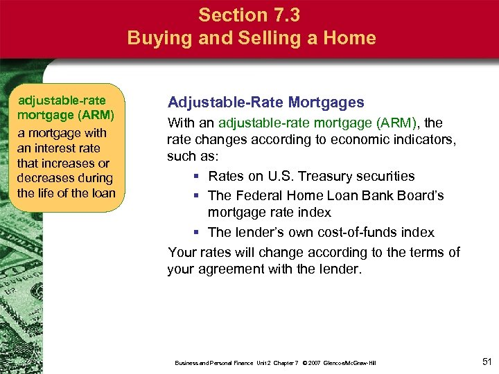 Section 7. 3 Buying and Selling a Home adjustable-rate mortgage (ARM) a mortgage with