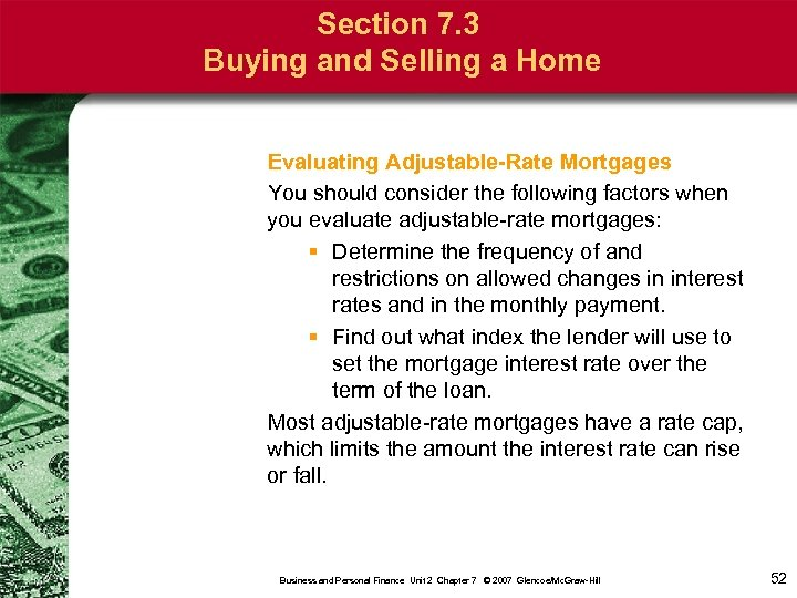 Section 7. 3 Buying and Selling a Home Evaluating Adjustable-Rate Mortgages You should consider