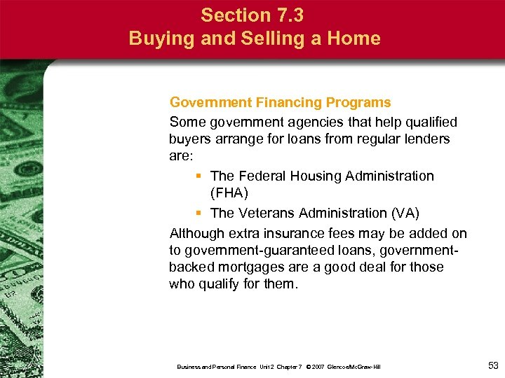 Section 7. 3 Buying and Selling a Home Government Financing Programs Some government agencies