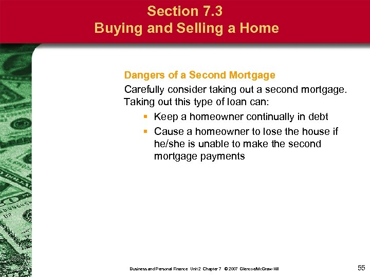 Section 7. 3 Buying and Selling a Home Dangers of a Second Mortgage Carefully