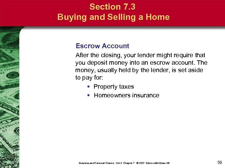 Section 7. 3 Buying and Selling a Home Escrow Account After the closing, your