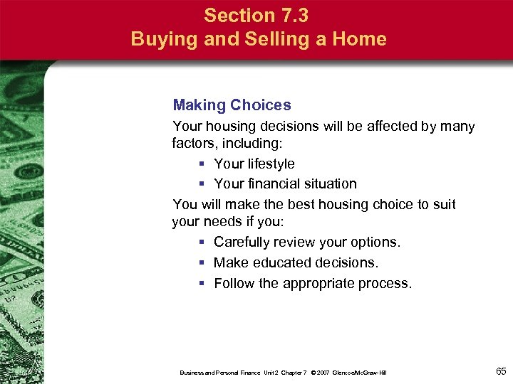 Section 7. 3 Buying and Selling a Home Making Choices Your housing decisions will