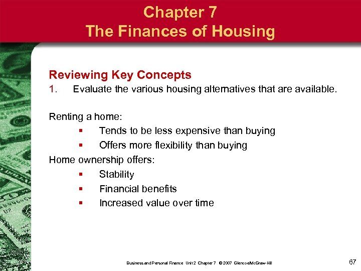 Chapter 7 The Finances of Housing Reviewing Key Concepts 1. Evaluate the various housing