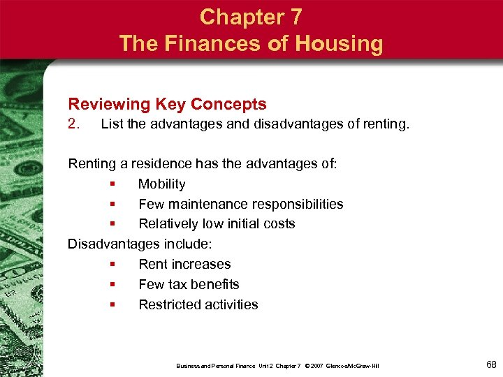 Chapter 7 The Finances of Housing Reviewing Key Concepts 2. List the advantages and