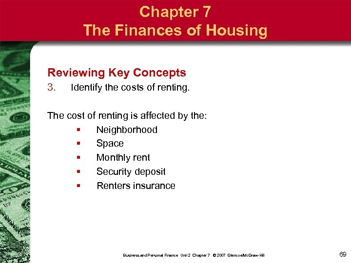 Chapter 7 The Finances of Housing Reviewing Key Concepts 3. Identify the costs of