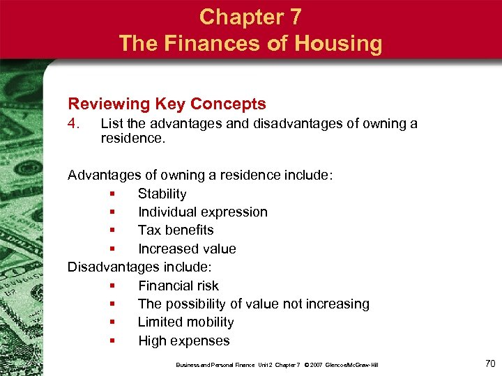 Chapter 7 The Finances of Housing Reviewing Key Concepts 4. List the advantages and